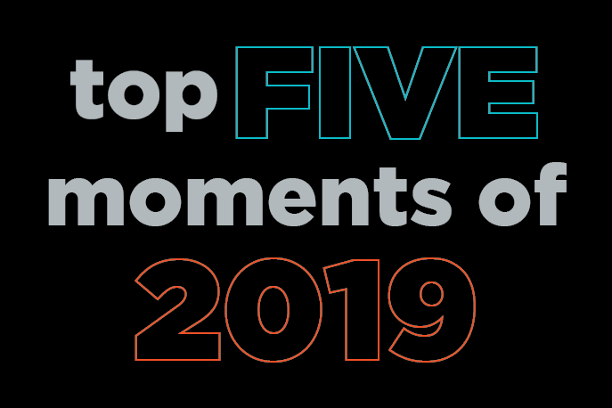 top five moments of 2019