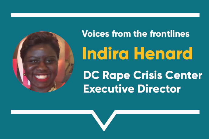 Voices from the frontlines: Indira Henard, DC Rape Crisis Center Executive Director