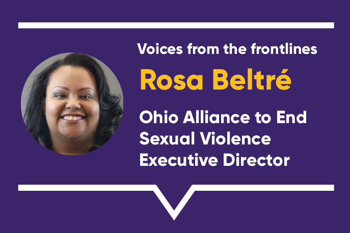 Voices from the frontlines: Rosa Beltre, Ohio Alliance to End Sexual Violence Executive Director