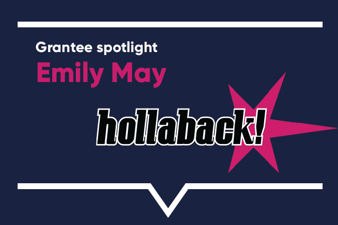 Grantee spotlight: Emily May, Hollaback